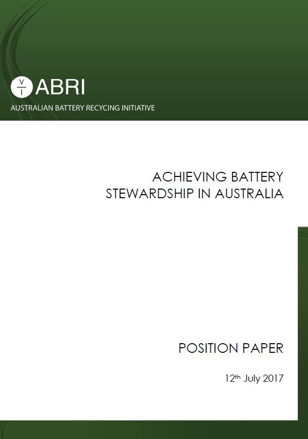 ABRI Position Paper: Achieving <strong>Battery Stewardship</strong> in Australia 2017